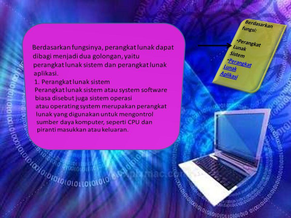 perangkat lunak sistem dan perangkat lunak aplikasi.
