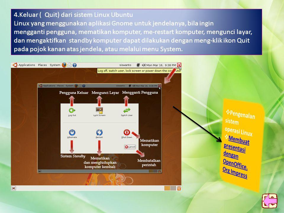 4.Keluar ( Quit) dari sistem Linux Ubuntu