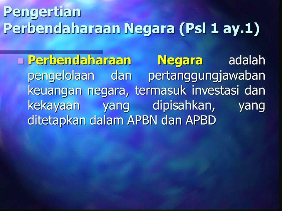 Pengertian Perbendaharaan Negara (Psl 1 ay.1)