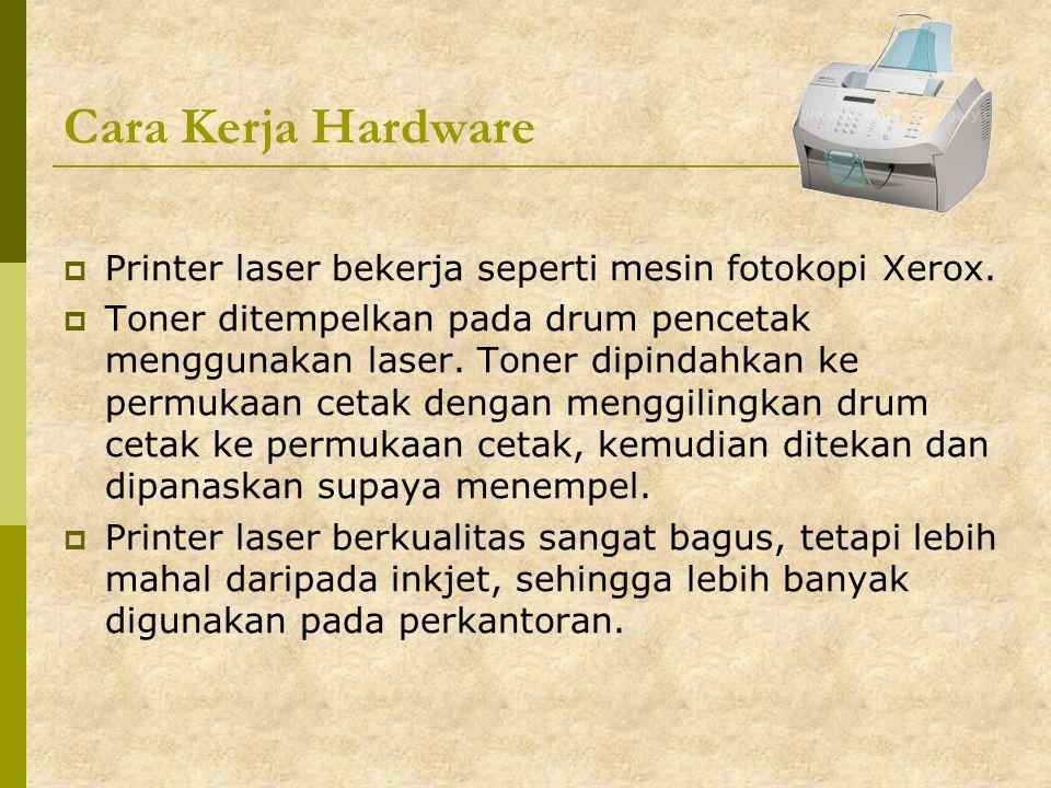 Cara Kerja Hardware Printer laser bekerja seperti mesin fotokopi Xerox.