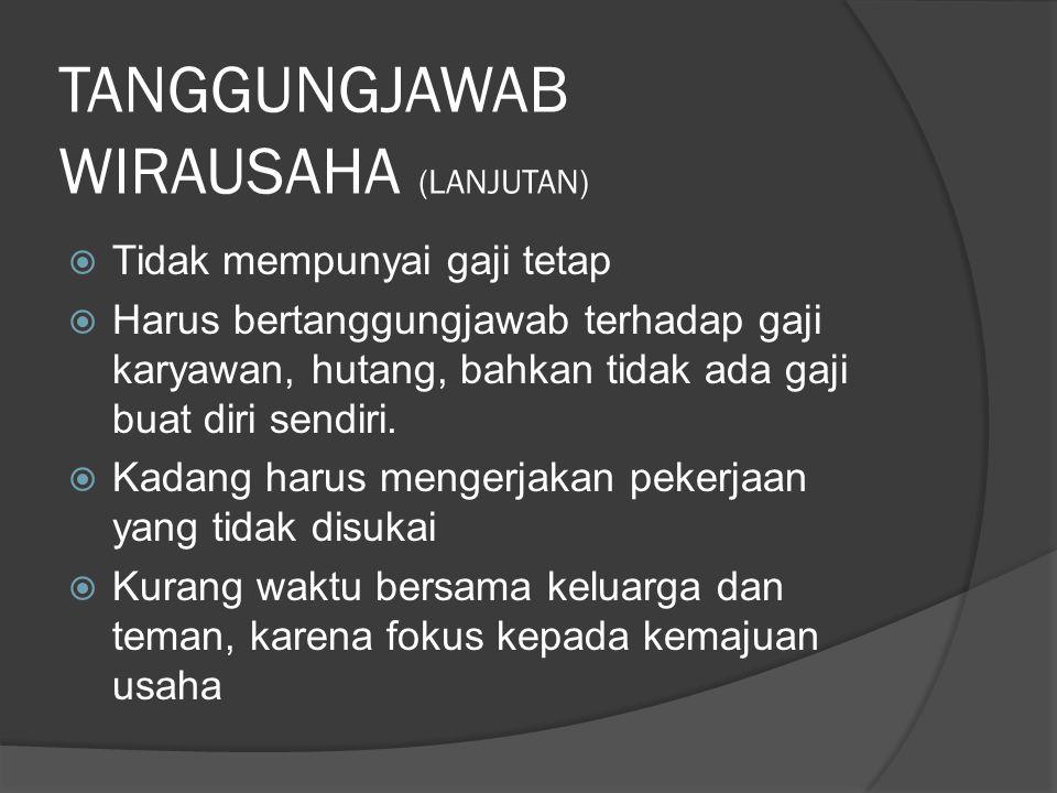 TANGGUNGJAWAB WIRAUSAHA (LANJUTAN)