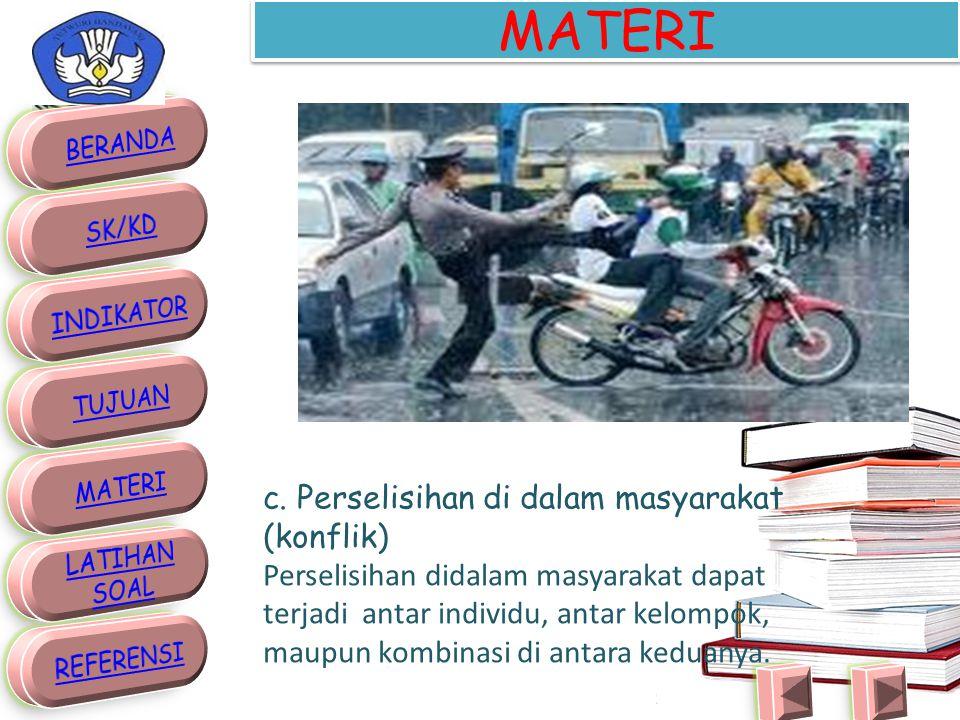 MATERI c. Perselisihan di dalam masyarakat (konflik)