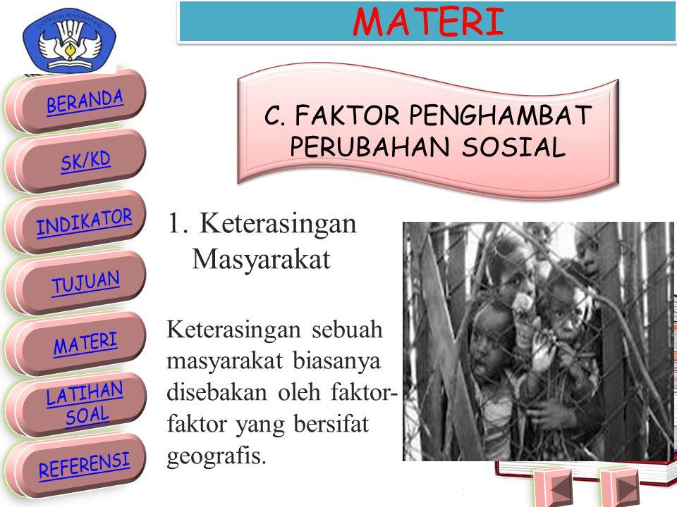 C. FAKTOR PENGHAMBAT PERUBAHAN SOSIAL