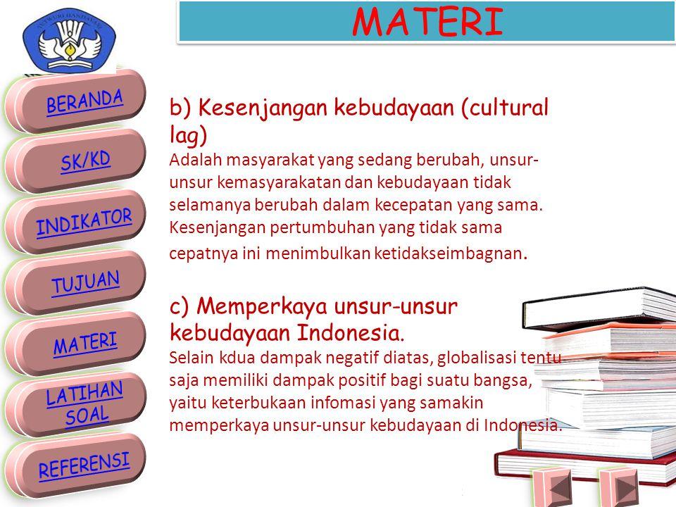 MATERI b) Kesenjangan kebudayaan (cultural lag)