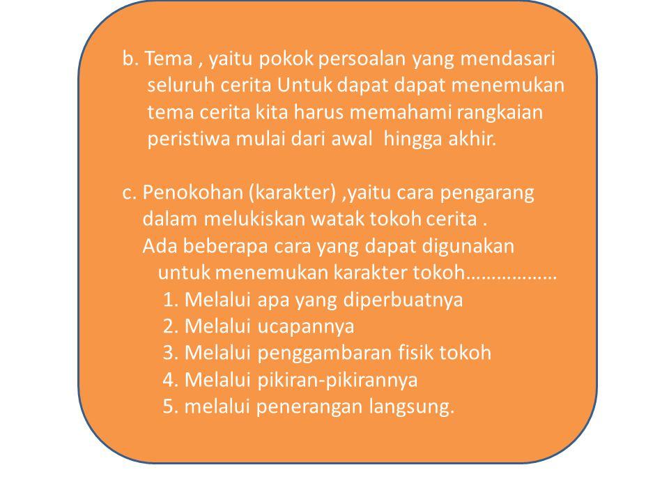 b. Tema , yaitu pokok persoalan yang mendasari