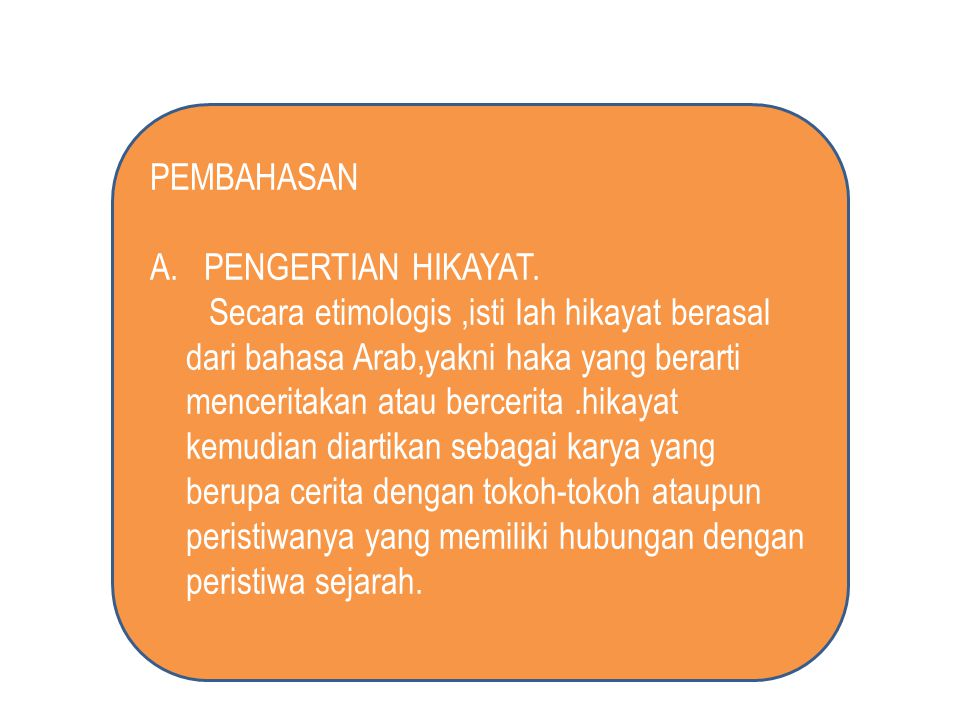 PEMBAHASAN A. PENGERTIAN HIKAYAT.