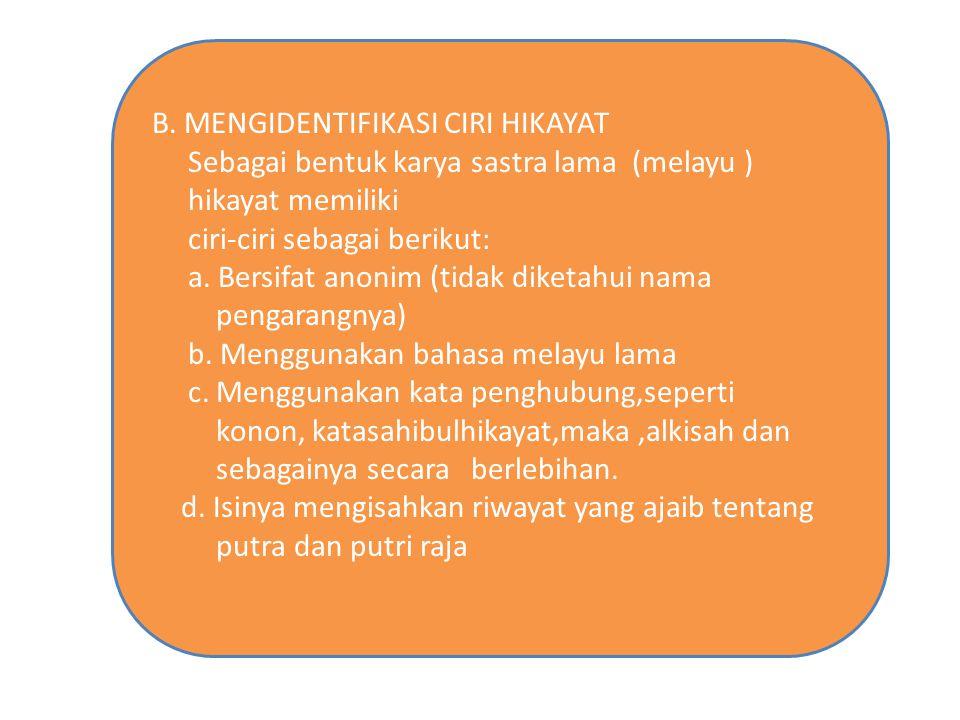 B. MENGIDENTIFIKASI CIRI HIKAYAT