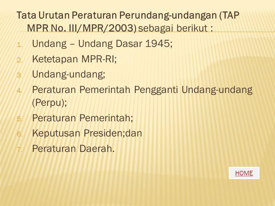 Tata Urutan Peraturan Perundang-undangan (TAP MPR No