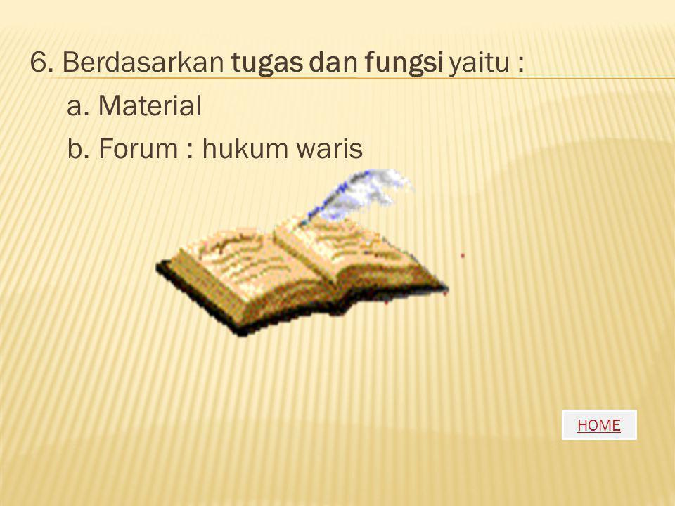 6. Berdasarkan tugas dan fungsi yaitu : a. Material b