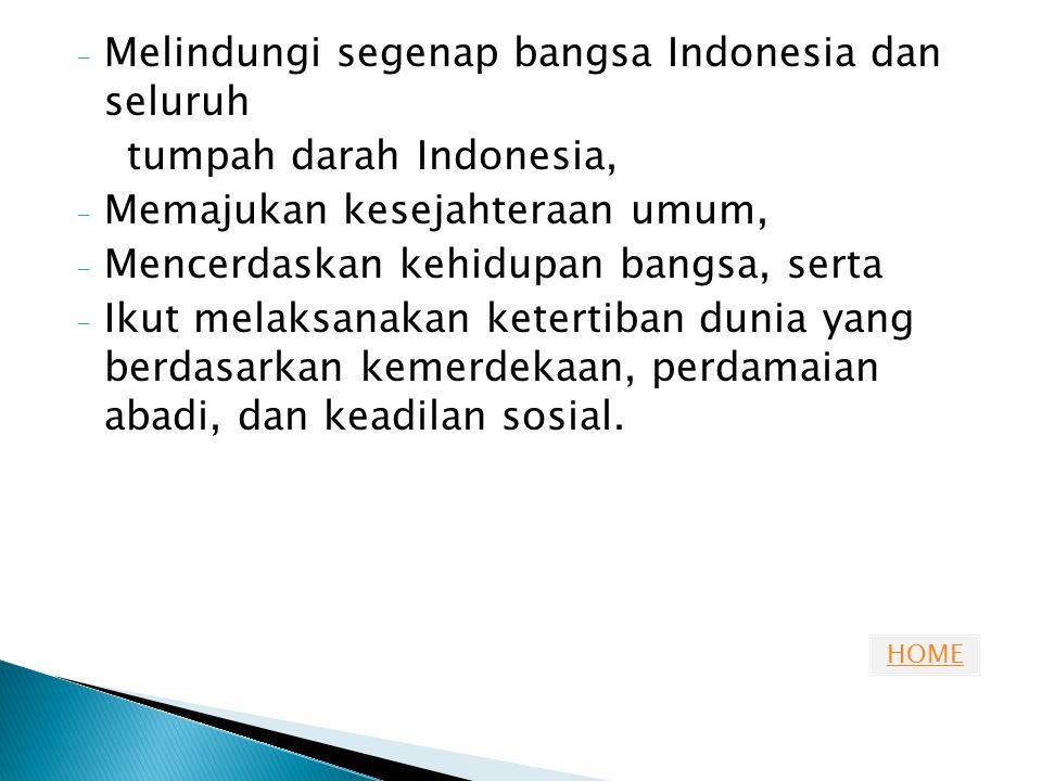 Melindungi segenap bangsa Indonesia dan seluruh