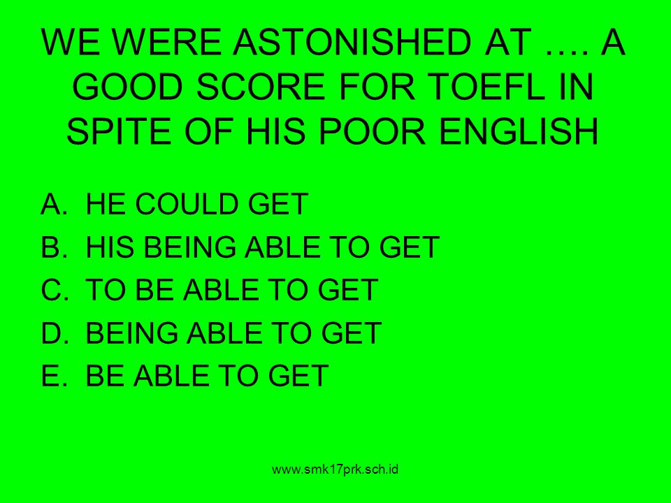 WE WERE ASTONISHED AT …. A GOOD SCORE FOR TOEFL IN SPITE OF HIS POOR ENGLISH