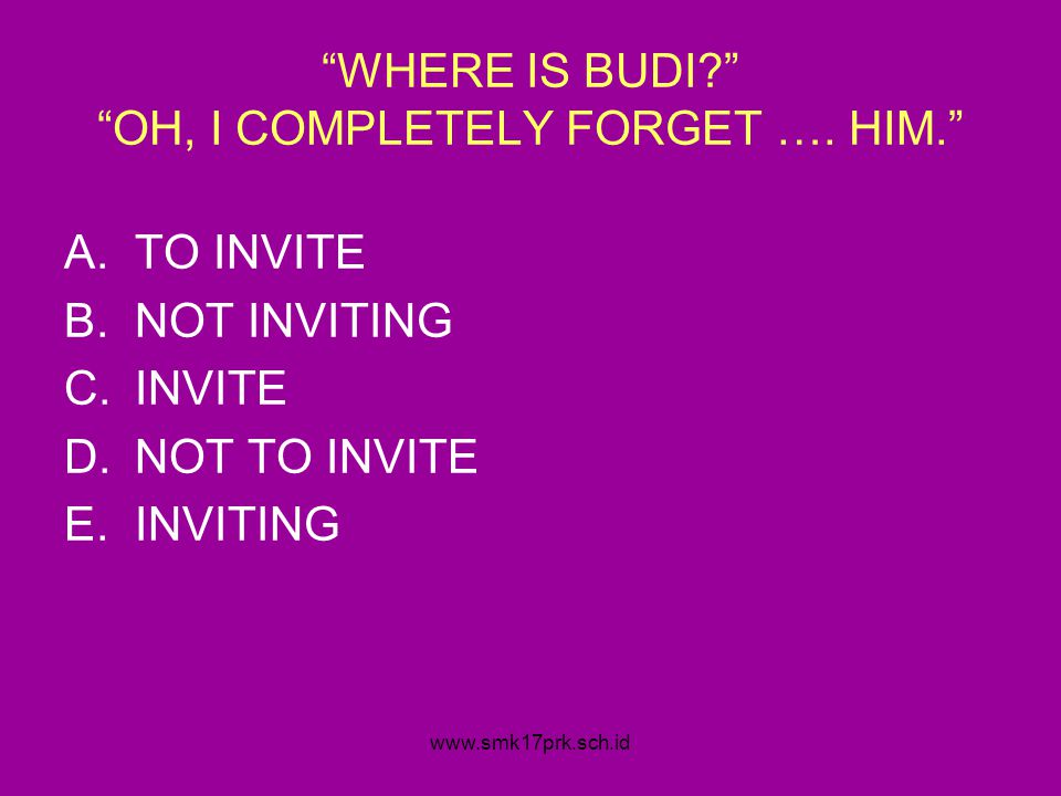 WHERE IS BUDI OH, I COMPLETELY FORGET …. HIM.