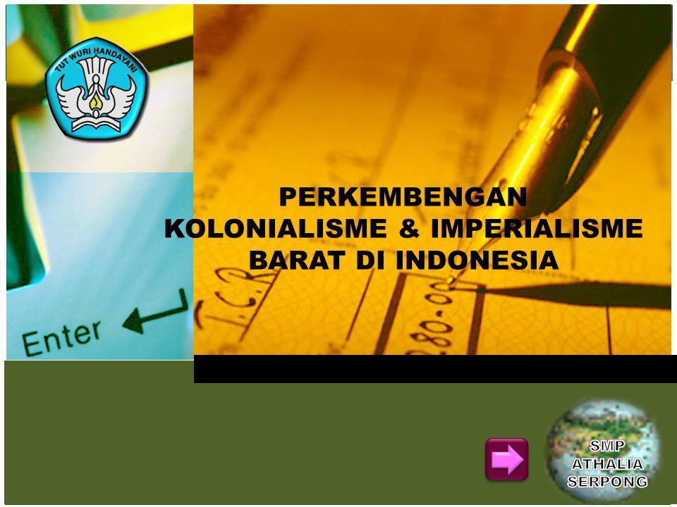 KOLONIALISME & IMPERIALISME BARAT DI INDONESIA