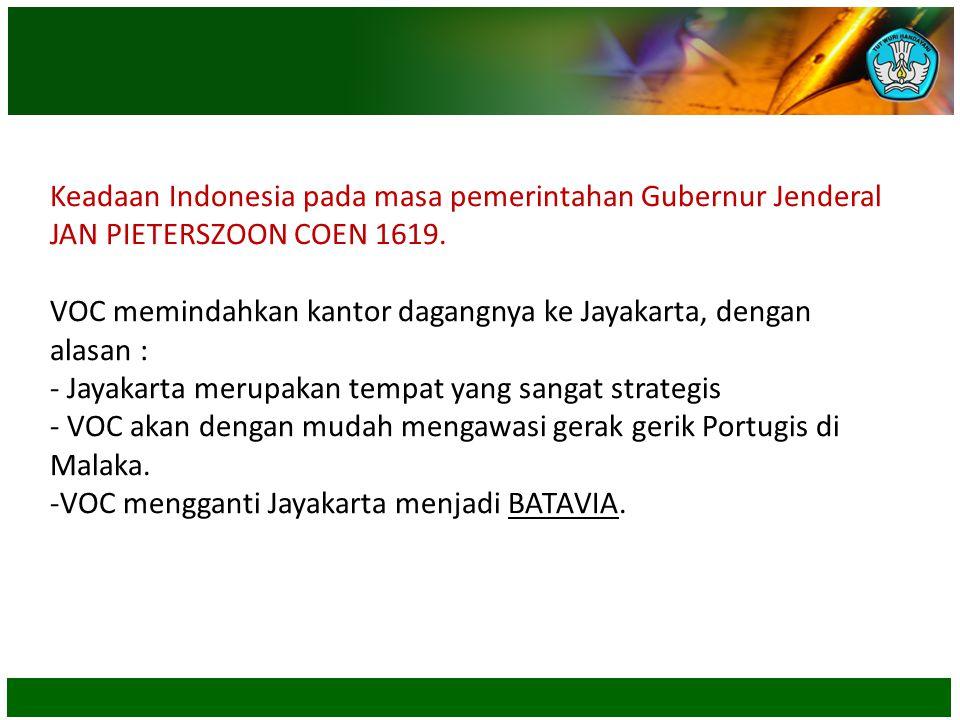 Keadaan Indonesia pada masa pemerintahan Gubernur Jenderal JAN PIETERSZOON COEN 1619.