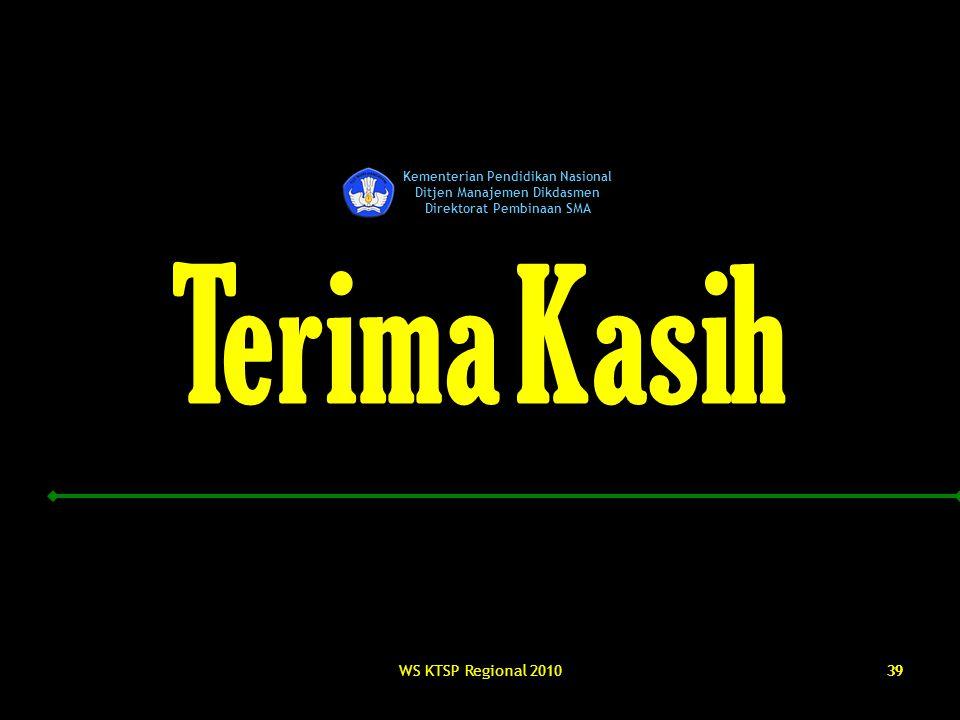 Terima Kasih WS KTSP Regional 2010 39 Kementerian Pendidikan Nasional
