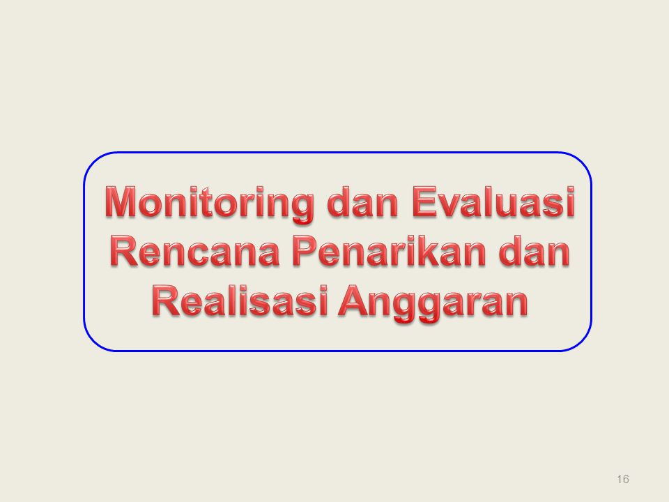 Monitoring dan Evaluasi Rencana Penarikan dan Realisasi Anggaran