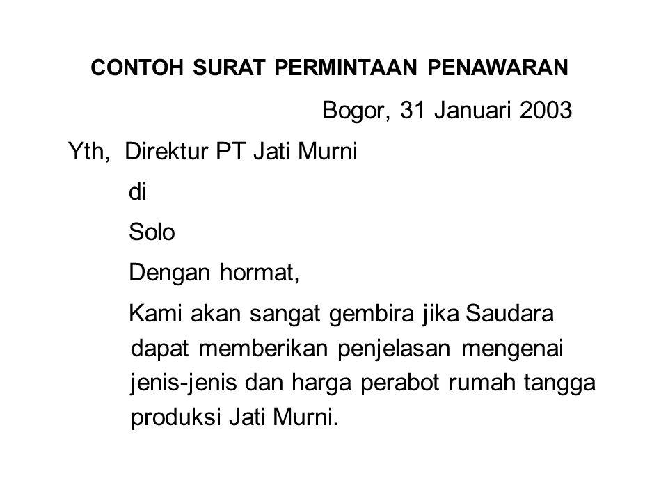 Yth, Direktur PT Jati Murni di Solo Dengan hormat,