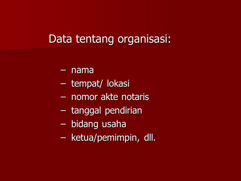 Data tentang organisasi: