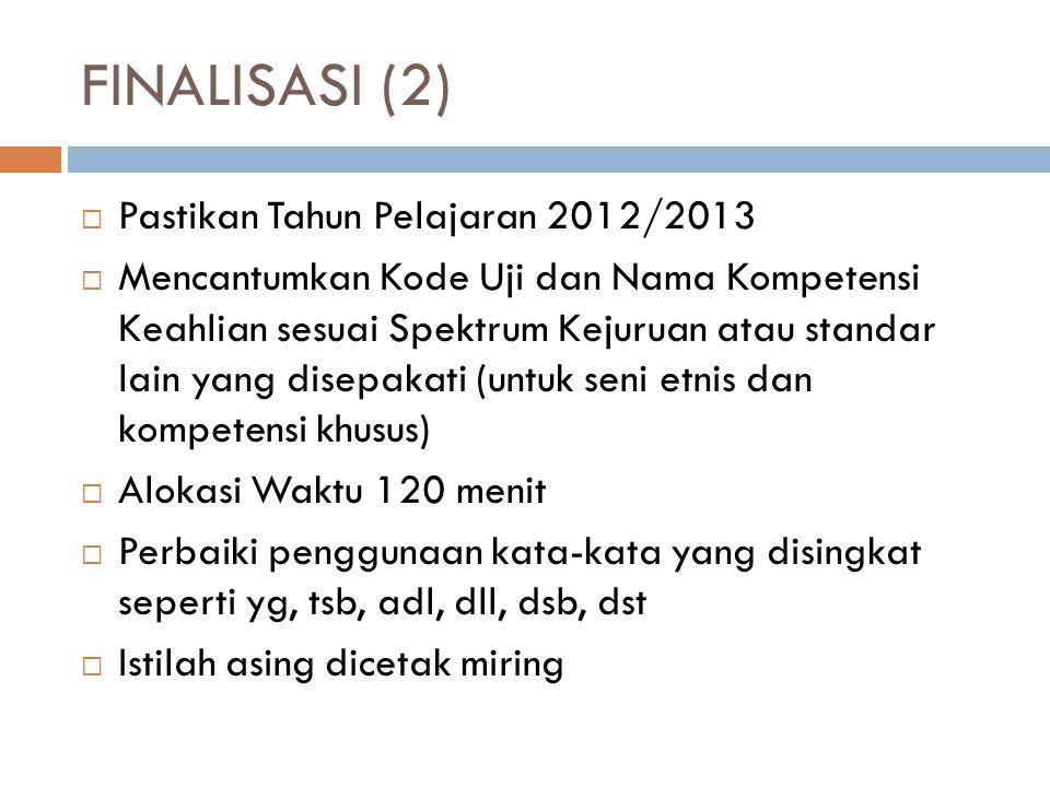 FINALISASI (2) Pastikan Tahun Pelajaran 2012/2013