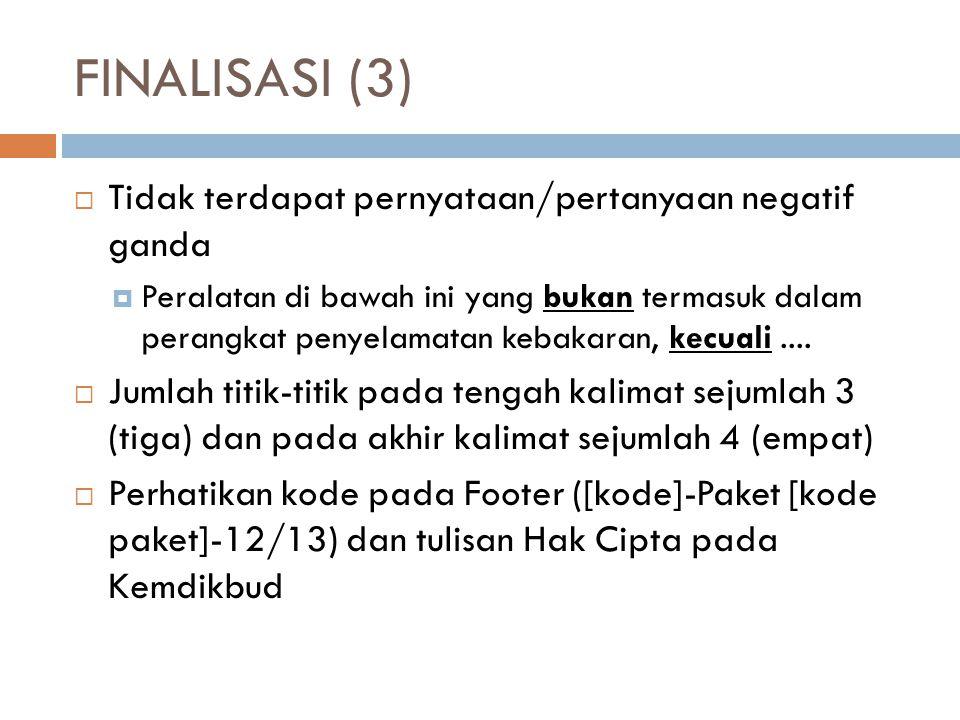 FINALISASI (3) Tidak terdapat pernyataan/pertanyaan negatif ganda