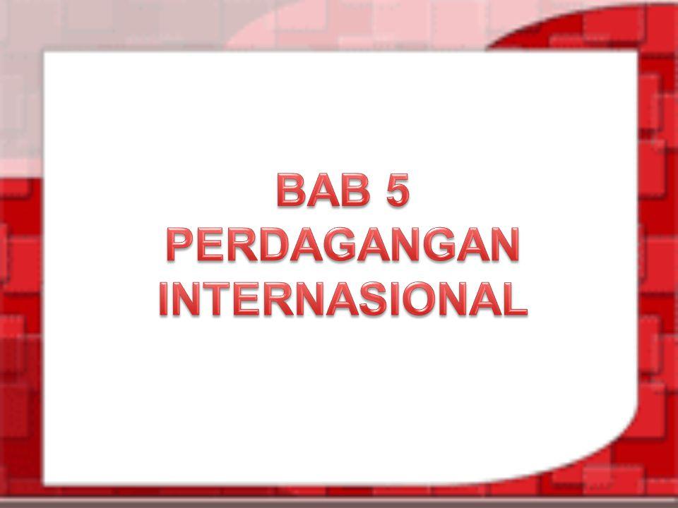 BAB 5 PERDAGANGAN INTERNASIONAL