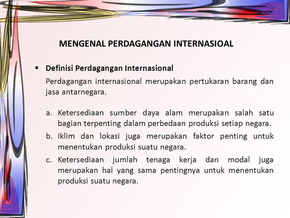 MENGENAL PERDAGANGAN INTERNASIOAL