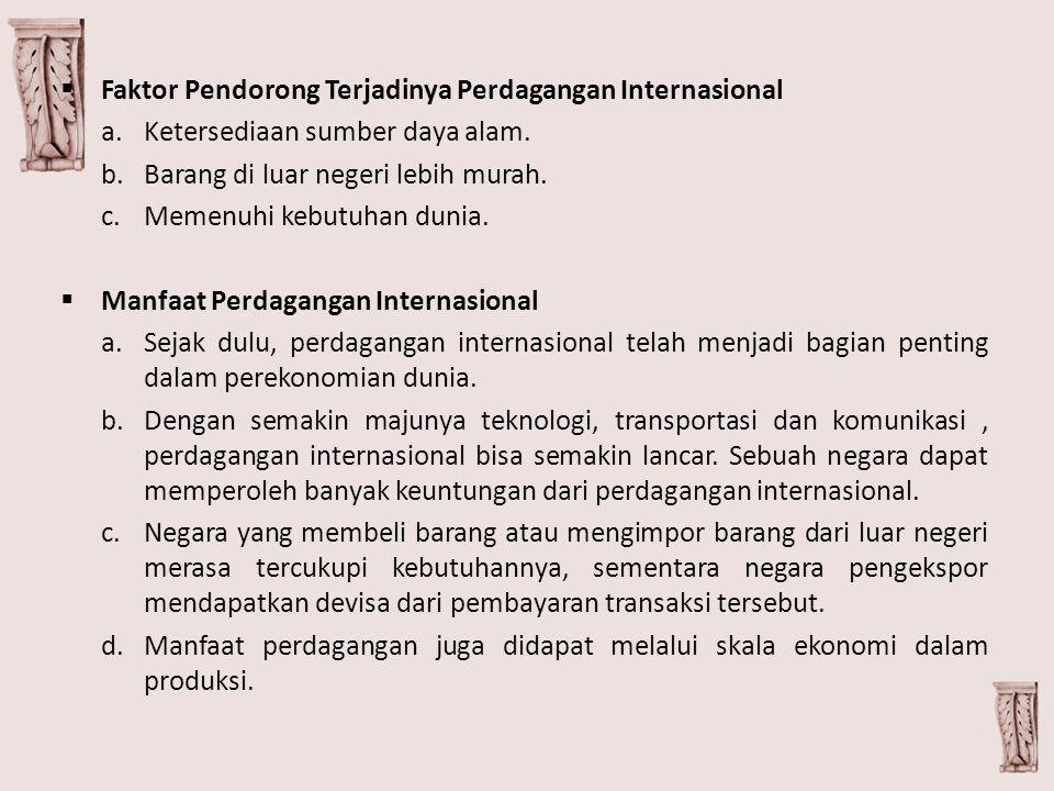 Faktor Pendorong Terjadinya Perdagangan Internasional