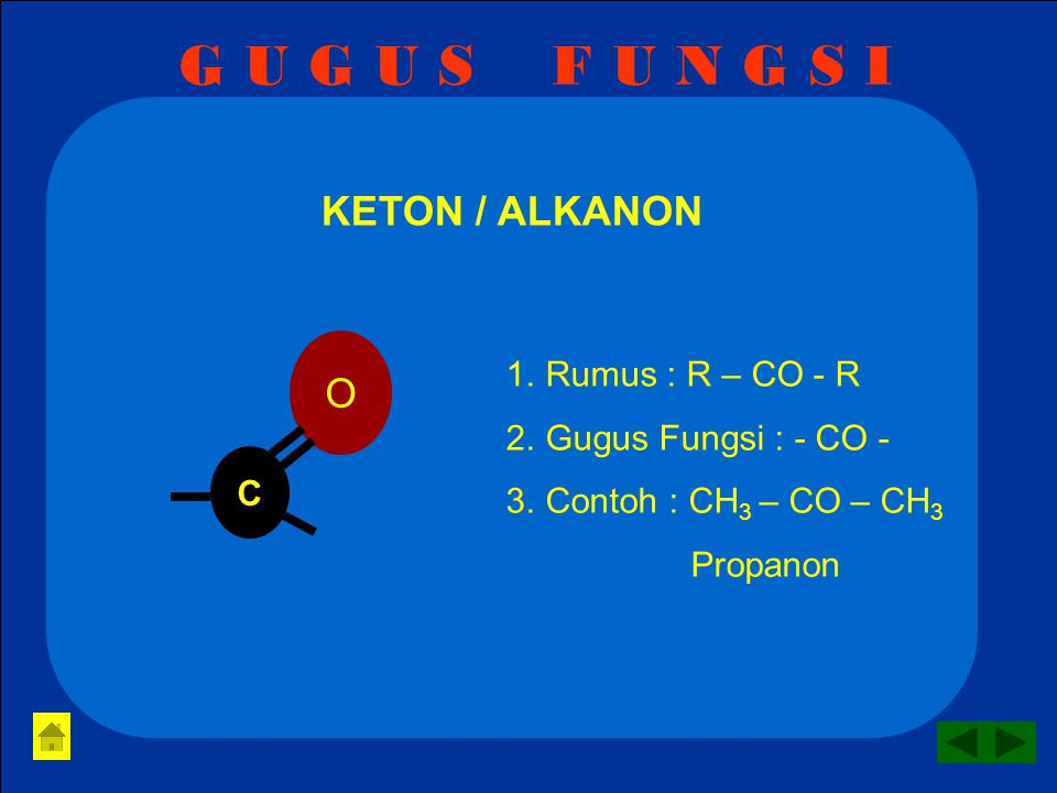G U G U S F U N G S I KETON / ALKANON O Rumus : R – CO - R
