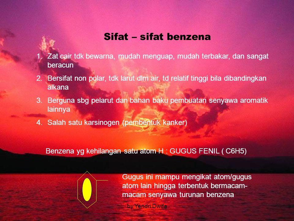 Sifat – sifat benzena Zat cair tdk bewarna, mudah menguap, mudah terbakar, dan sangat beracun.