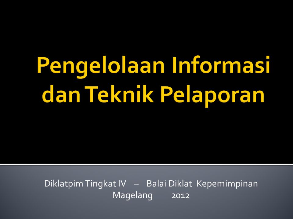 Pengelolaan Informasi dan Teknik Pelaporan