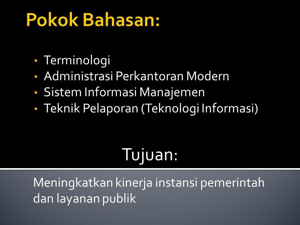 Pokok Bahasan: Tujuan: Terminologi Administrasi Perkantoran Modern