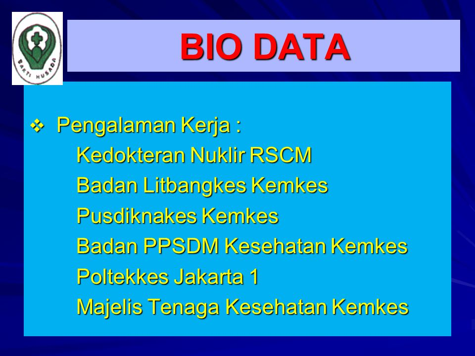 BIO DATA Pengalaman Kerja : Kedokteran Nuklir RSCM