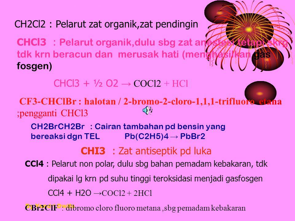 CH2Cl2 : Pelarut zat organik,zat pendingin