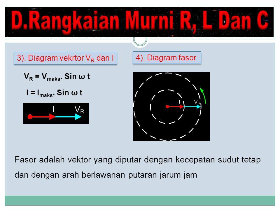 D.Rangkaian Murni R, L Dan C