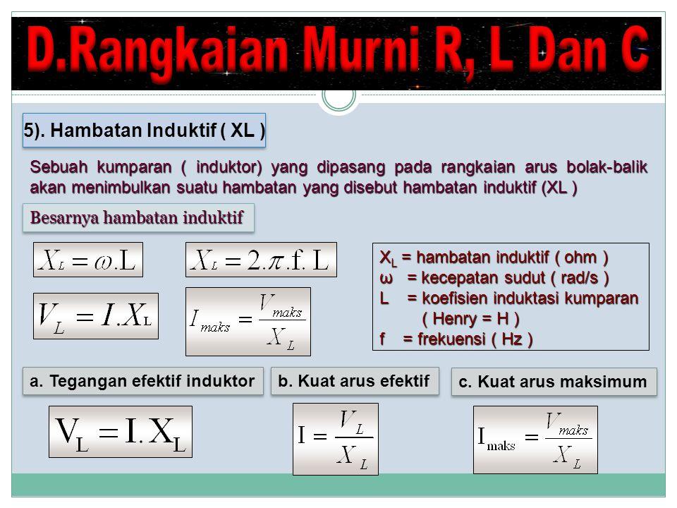 D.Rangkaian Murni R, L Dan C 5). Hambatan Induktif ( XL )