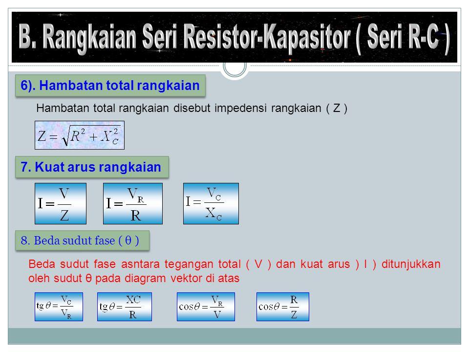 B. Rangkaian Seri Resistor-Kapasitor ( Seri R-C )