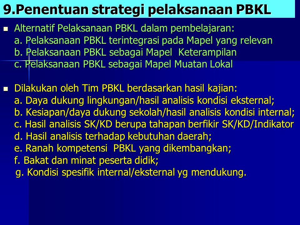 9.Penentuan strategi pelaksanaan PBKL