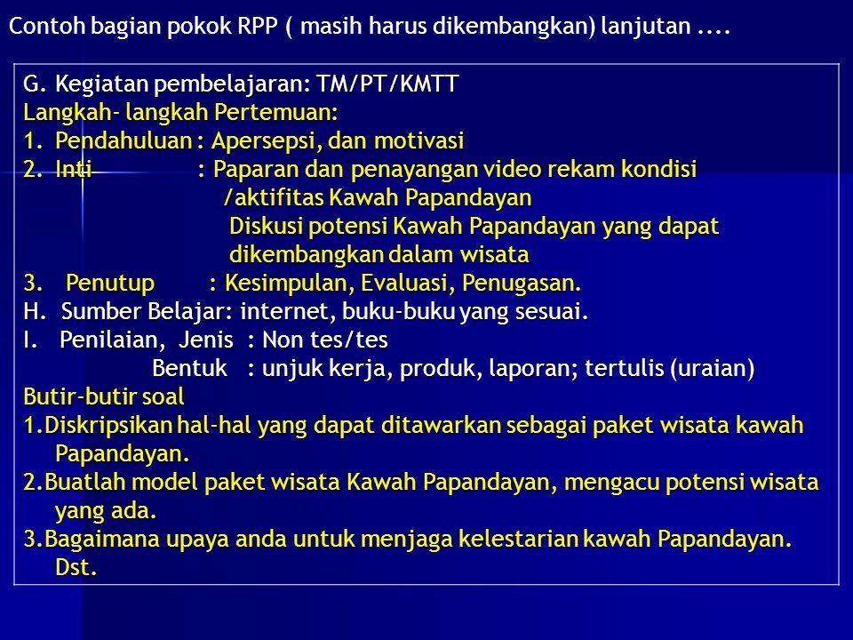 Contoh bagian pokok RPP ( masih harus dikembangkan) lanjutan ....