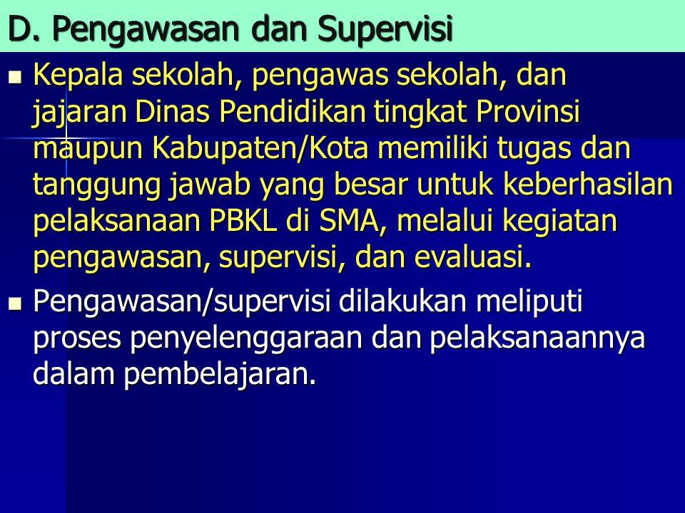 D. Pengawasan dan Supervisi