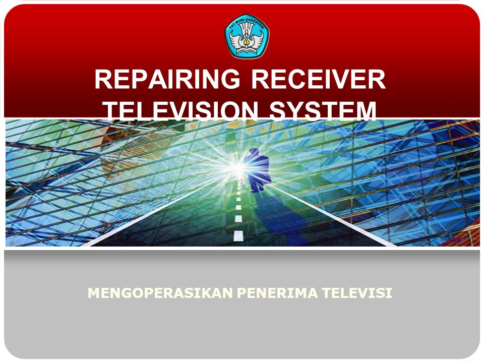 REPAIRING RECEIVER TELEVISION SYSTEM