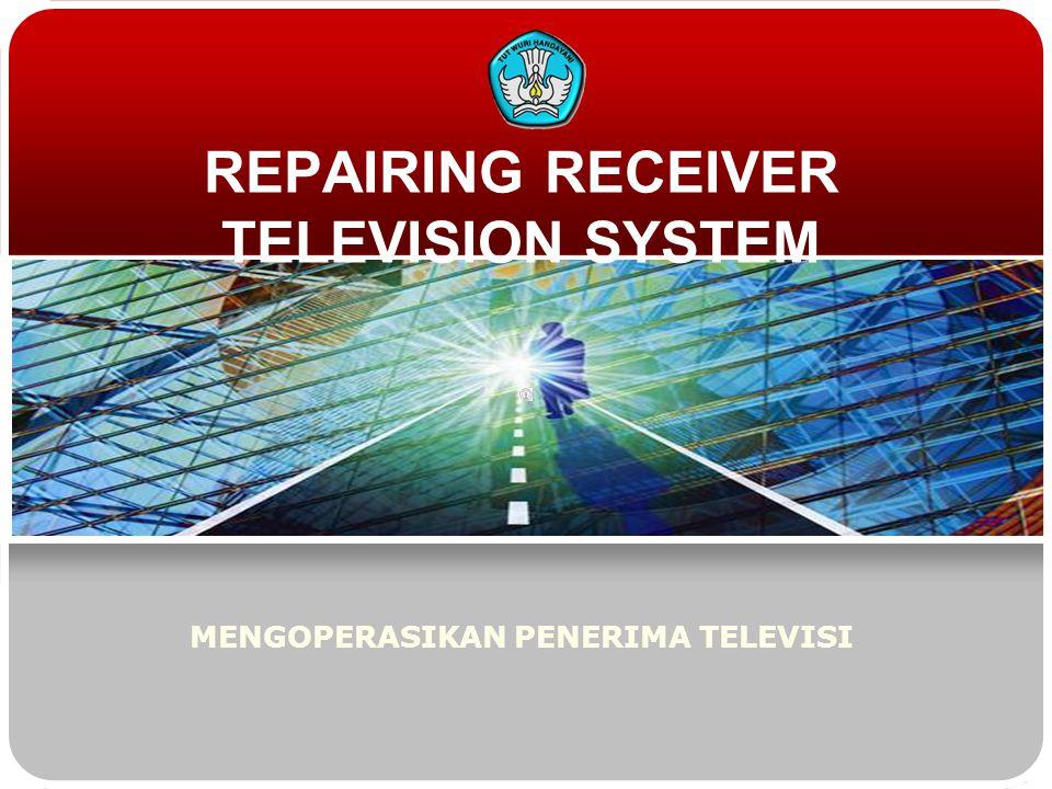REPAIRING RECEIVER TELEVISION SYSTEM
