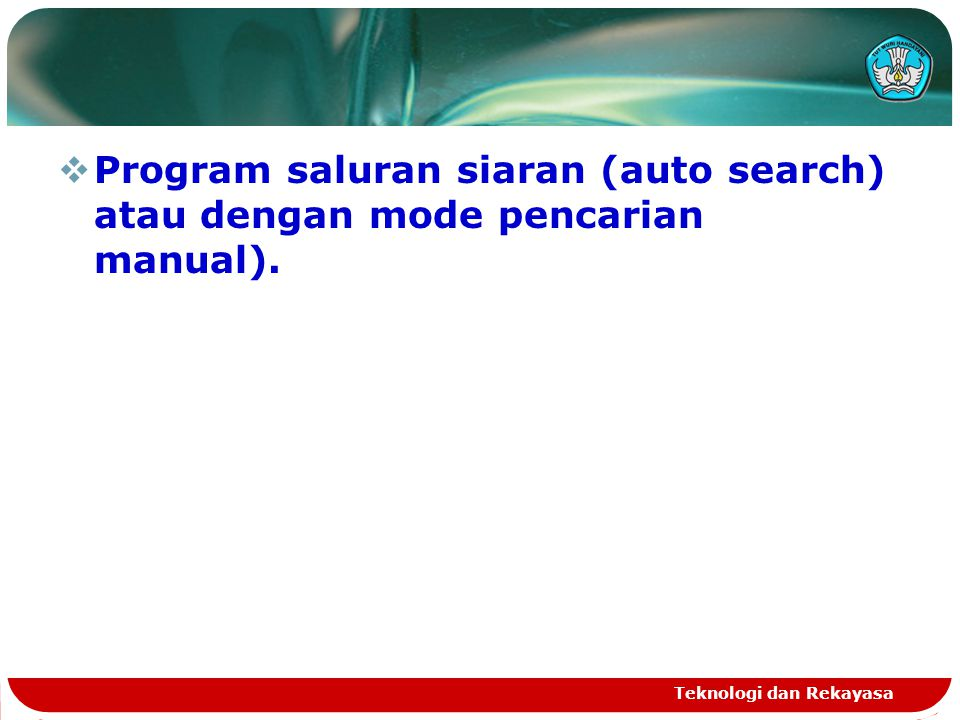 Program saluran siaran (auto search) atau dengan mode pencarian manual).
