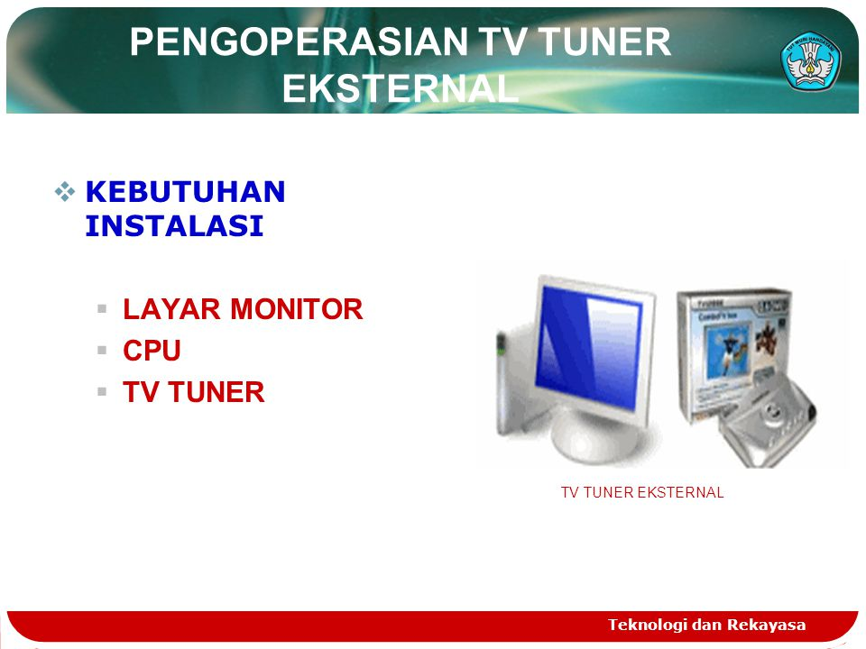 PENGOPERASIAN TV TUNER EKSTERNAL