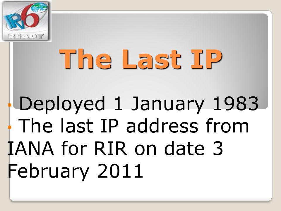 The Last IP Deployed 1 January 1983