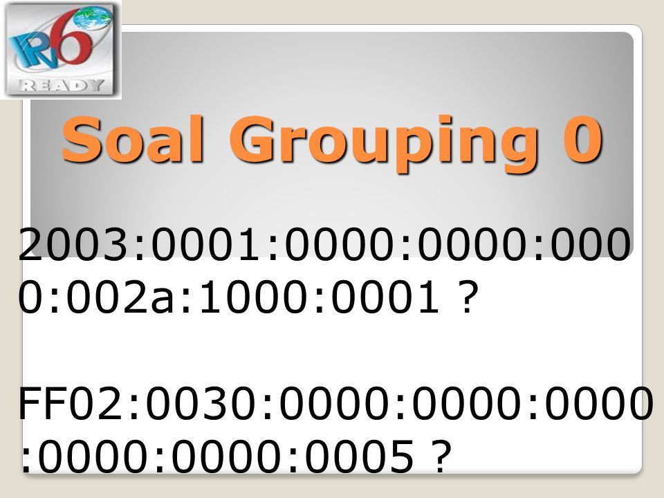 Soal Grouping 0 2003:0001:0000:0000:0000:002a:1000:0001