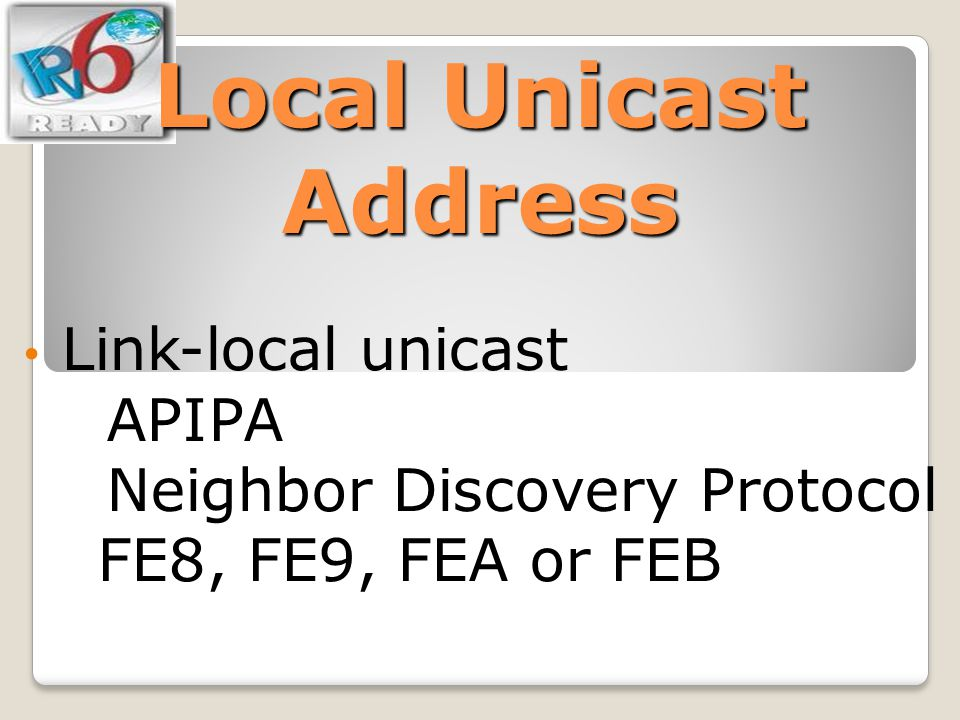 Local Unicast Address Link-local unicast APIPA