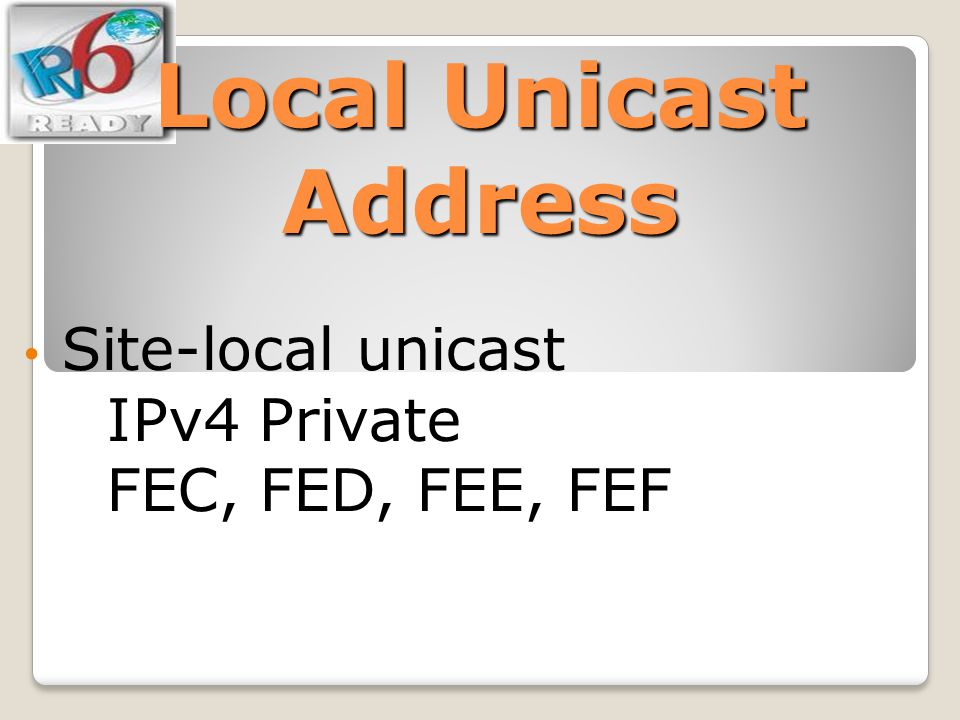 Site-local unicast IPv4 Private FEC, FED, FEE, FEF