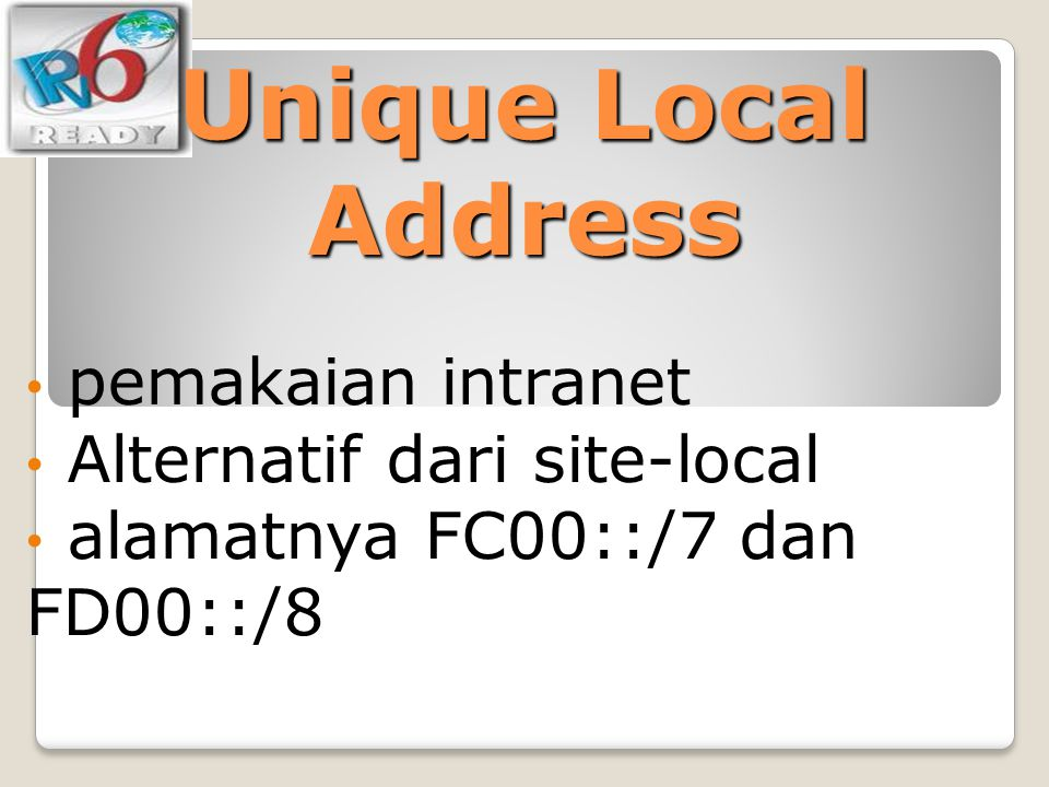 Unique Local Address pemakaian intranet Alternatif dari site-local