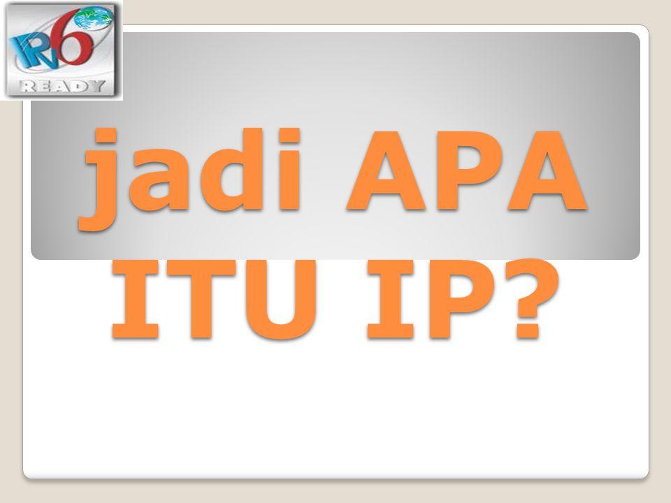 jadi APA ITU IP