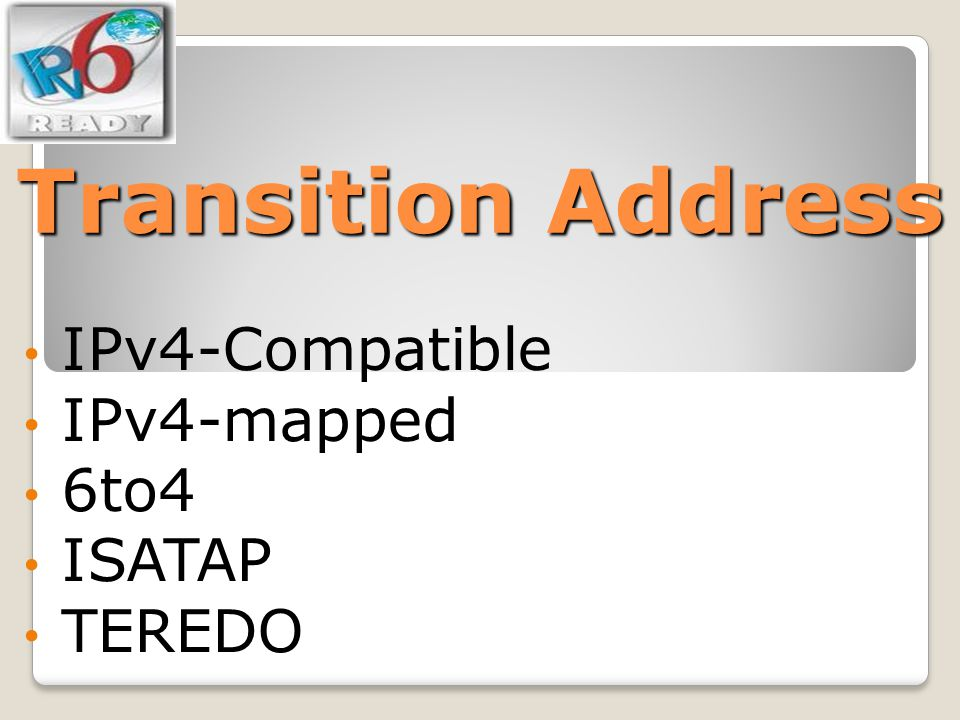 IPv4-Compatible IPv4-mapped 6to4 ISATAP TEREDO